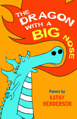 The Dragon with a Big Nose by Kathy Henderson