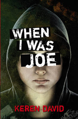 When I Was Joe by Keren David