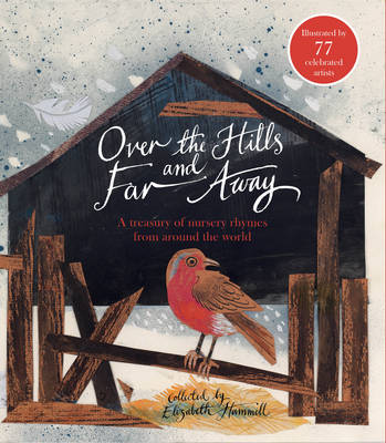 Over the Hills and Far Away A Treasury of Nursery Rhymes from Around the World by Elizabeth Hammill