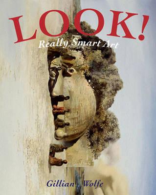 Look! Really Smart Art by Gillian Wolfe