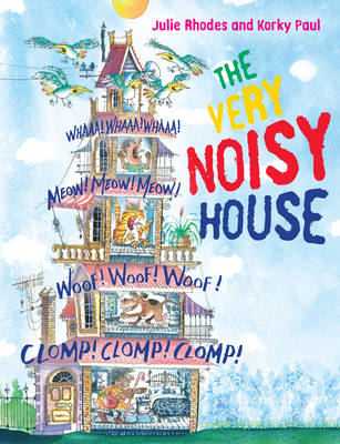 The Very Noisy House by Julie Rhodes