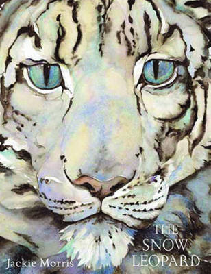 The Snow Leopard by Jackie Morris