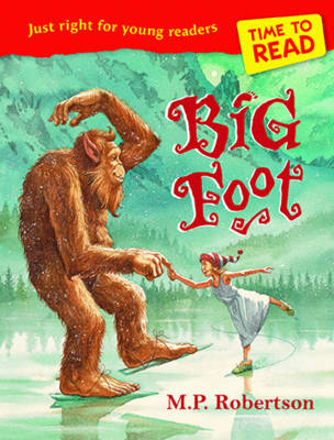 Time to Read: Big Foot by M. P. Robertson