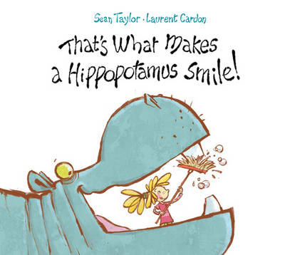 That's What Makes a Hippopotamus Smile by Sean Taylor
