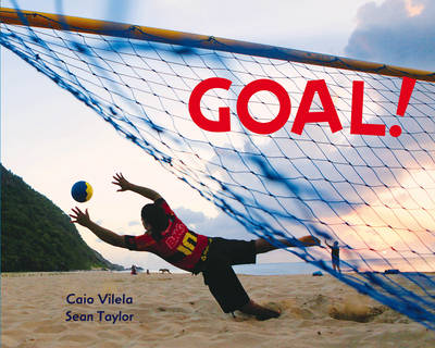 Goal! Football Around the World by Caio Vilela