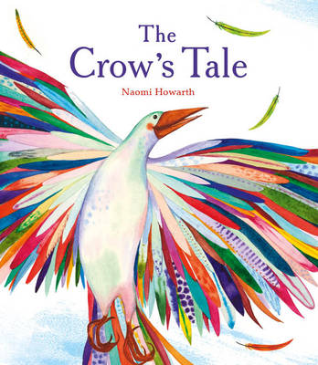 The Crow's Tale by Naomi Howarth