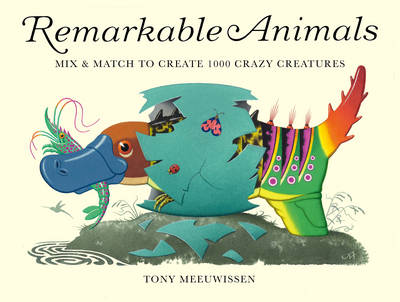 Remarkable Animals by Tony Meeuwissen
