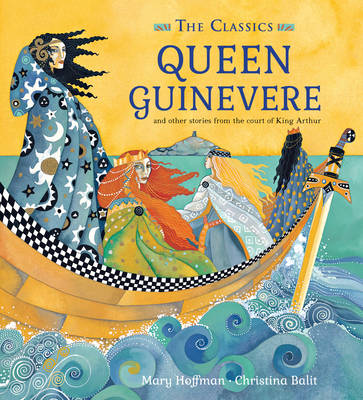 Queen Guinevere Other Stories from the Court of King Arthur by Mary Hoffman