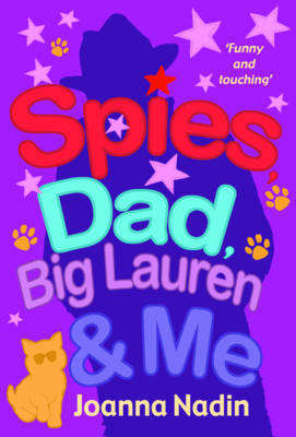 Spies, Dad, Big Lauren and Me by Joanna Nadin
