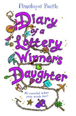 The Diary of a Lottery Winner's Daughter by Penelope Bush