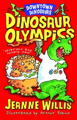 Downtown Dinosaurs: Dinosaur Olympics by Jeanne Willis