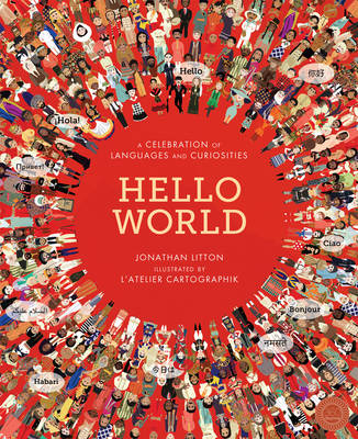 Hello World A Celebration of Languages and Curiosities by Jonathan Litton
