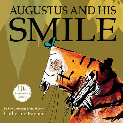 Augustus and His Smile by Catherine Rayner