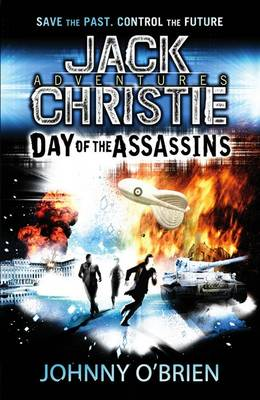 Day of the Assassins (A Jack Christie Adventure) by Johnny O'Brien