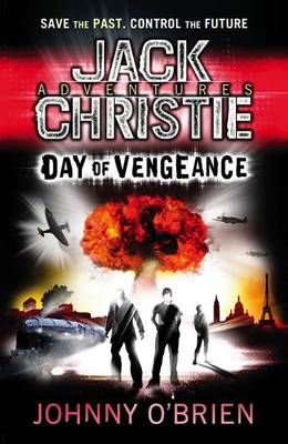 Day of Vengeance (A Jack Christie Adventure) by Johnny O'Brien