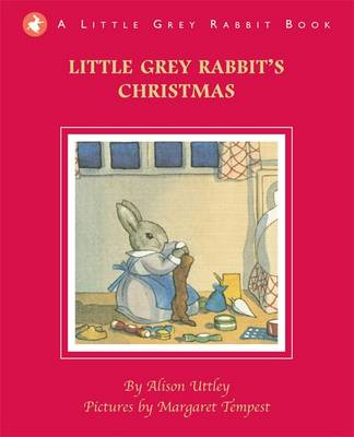 Little Grey Rabbit's Christmas by Alison Uttley