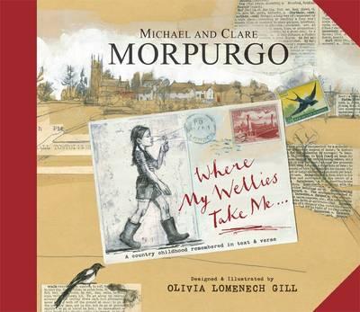 Where My Wellies Take Me by Michael Morpurgo, Clare Morpurgo