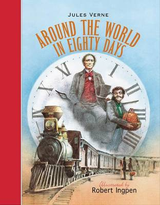 Around the World in 80 Days (Illustrated by Robert Ingpen) by Jules Verne