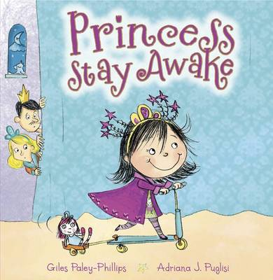 Princess Stay Awake by Giles Paley-Phillips