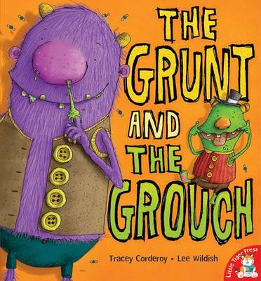 The Grunt and the Grouch (Picture Book) by Tracey Corderoy
