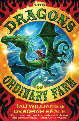 The Dragons of Ordinary Farm by Tad Williams, Deborah Beale