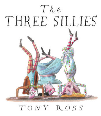 The Three Sillies by Tony Ross