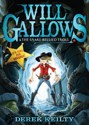 Will Gallows and the Snake-bellied Troll by Derek Keilty
