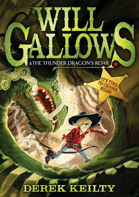 Will Gallows and the Thunder Dragon's Roar by Derek Keilty
