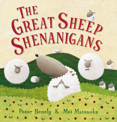 The Great Sheep Shenanigans by Peter Bently