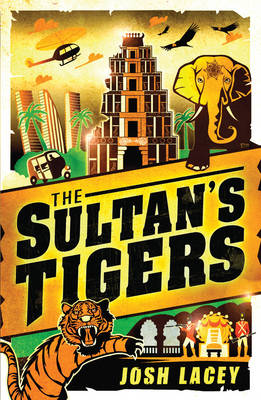 The Sultan's Tigers by Josh Lacey