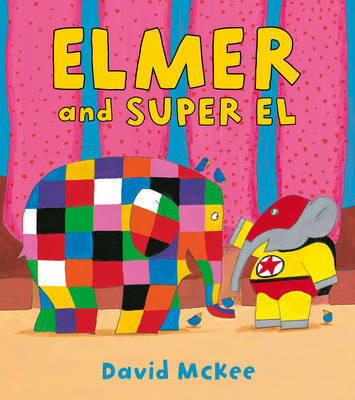 Elmer and Super El by David Mckee