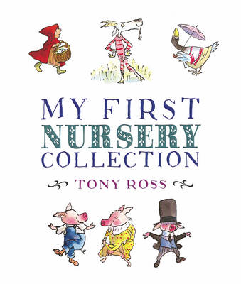 My First Nursery Collection by Tony Ross