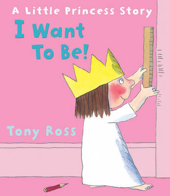 I Want to Be! by Tony Ross