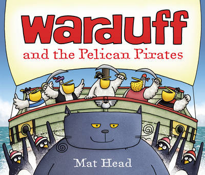 Warduff and the Pelican Pirates by Mat Head