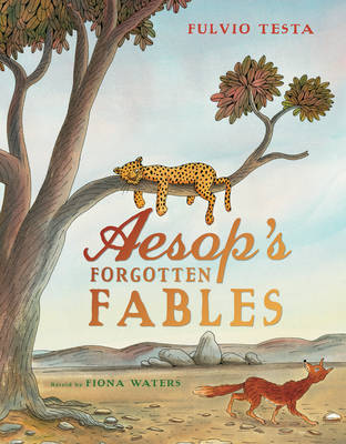 Aesop's Forgotten Fables by Fiona Waters