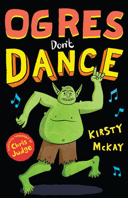 Ogres Don't Dance by Kirsty McKay