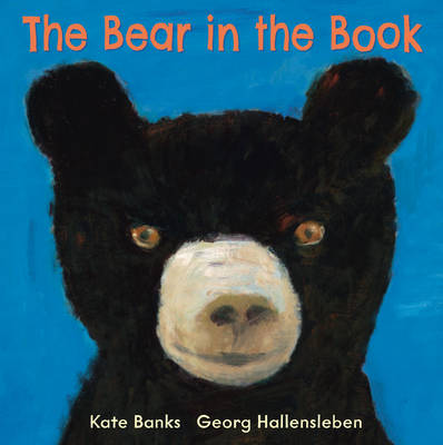 The Bear in the Book by Georg Hallensleben, Kate Banks