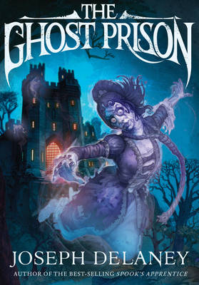 The Ghost Prison by Joseph Delaney