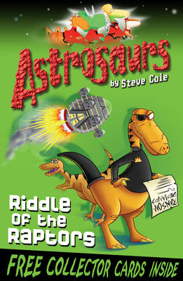 Astrosaurs Riddle of the Raptors by Steve Cole