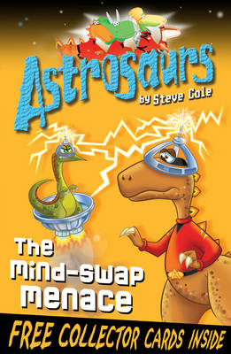 Astrosaurs The Mind-swap Menace by Steve Cole