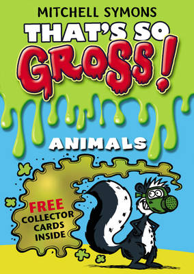 That's So Gross! Animals by Mitchell Symons