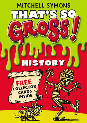 That's So Gross! History by Mitchell Symons