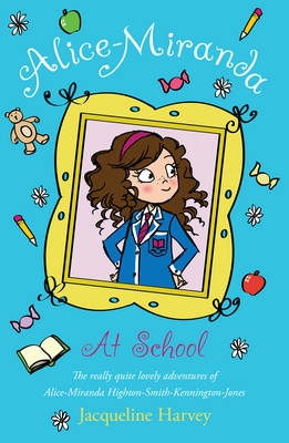Alice Miranda at School Book 1 by Jacqueline Harvey