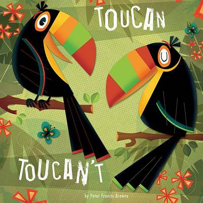 Toucan Toucan't by Peter Francis-Browne