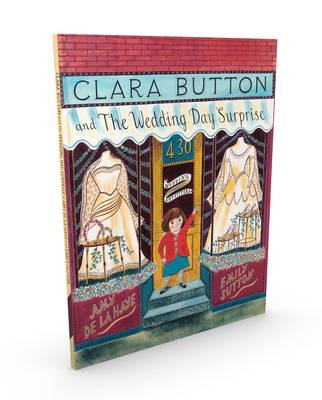 Clara Button and the Wedding Day Surprise by Amy de la Haye, Emily Sutton