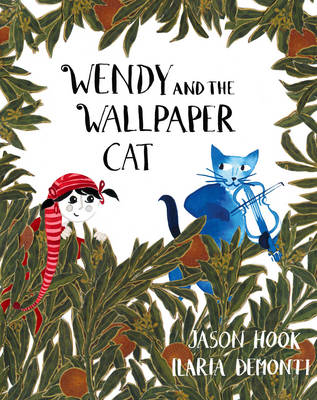 Wendy and the Wallpaper Cat by Jason Hook