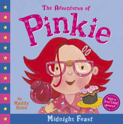 Adventures Of Pinkie: Midnight Feast by Maddy Rose