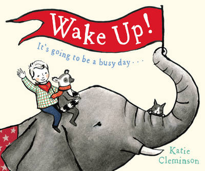 Wake Up by Katie Cleminson