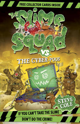 Slime Squad vs the Cyber Poos by Steve Cole