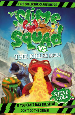 Slime Squad vs the Killer Socks by Steve Cole